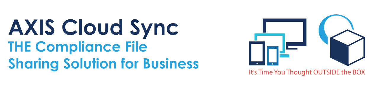 AXIS Cloud Sync - THE Compliance File Sharing Solution For Business